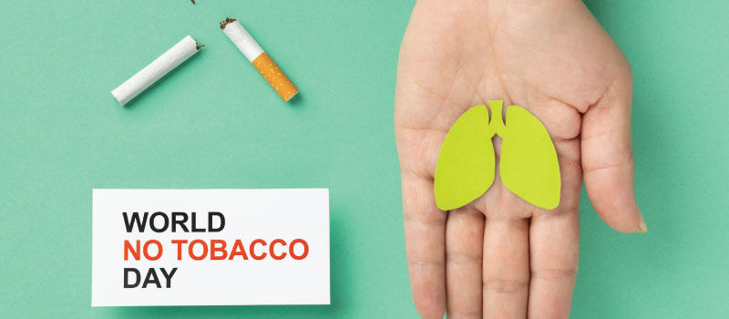World No Tobacco Day - Don't let tobacco take your breath away